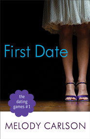 Dating Games #1: First Date, The ( Book #1) - eBook  -     By: Melody Carlson