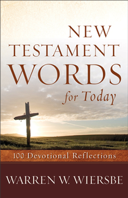 New Testament Words for Today: 100 Devotional Reflections - eBook  -     By: Warren W. Wiersbe
