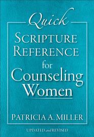 Quick Scripture Reference for Counseling Women / Revised - eBook  -     By: Patricia A. Miller