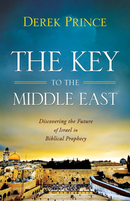 Key to the Middle East, The: Discovering the Future of Israel in Biblical Prophecy - eBook  -     By: Derek Prince