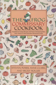 The Frog Commissary Cookbook - eBook  -     By: Steven Poses, Anne Clark