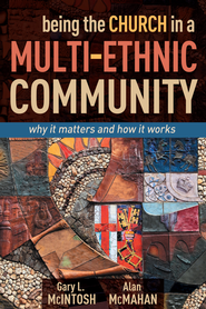 Being the Church in a Mulit-Ethnic Community: why it matters and how it works - eBook  -     By: Alan McIntosh