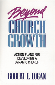 Beyond Church Growth - eBook  -     By: Robert Logan