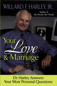 Your Love and Marriage: Dr. Harley Answers Your Most Personal Questions - eBook  -     By: Willard F. Harley Jr.