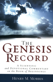 Genesis Record, The: A Scientific and Devotional Commentary on the Book of Beginnings - eBook  -     By: Henry M. Morris