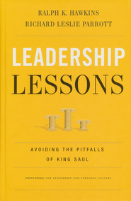 Leadership Lessons: Avoiding the Pitfalls of King Saul - eBook  -     By: Ralph K. Hawkins, Richard Leslie Parrott