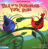 Tale of the Poisonous Yuck Bugs: Based on Proverbs 12:18 - eBook  -     By: Aaron Reynolds
