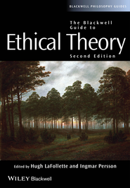 The Blackwell Guide to Ethical Theory - eBook  -     Edited By: Hugh LaFollette, Ingmar Persson     By: Hugh LaFollette(Ed.) & Ingmar Persson(Ed.)