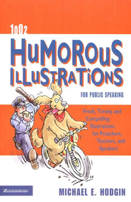 1002 Humorous Illustrations for Public Speaking: Fresh, Timely, Compelling Illustrations for Preachers, Teachers, and Speakers - eBook  -     By: Michael Hodgin