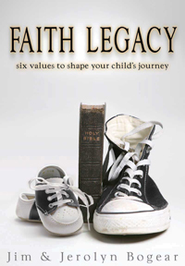 Faith Legacy: 6 Values to Shape Your Child's Journey - eBook  -     By: Jim Bogear, Jerolyn Bogear