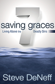 7 Saving Graces: Living Above the Deadly Sins - eBook  -     By: Steve DeNeff