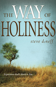 The Way of Holiness: Experience God's Work in You - eBook  -     By: Steve DeNeff