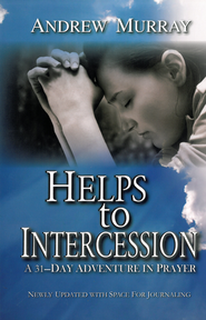 Helps to Intercession: A 31-Day Adventure in Prayer - eBook  -     By: Andrew Murray