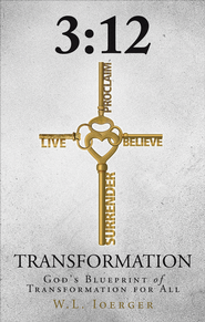 3:12 Transformation: God's Blueprint of Transformation for All - eBook  -     By: W.L. Ioerger