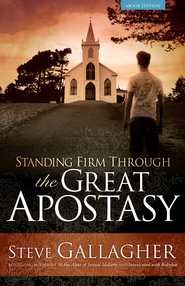 Standing Firm Through the Great Apostasy - eBook  -     By: Steve Gallagher