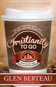 Christianity To Go - eBook  -     By: Glen Berteau