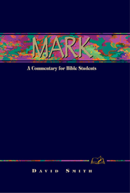 Mark: A Commentary for Bible Students - eBook  -     By: David Smith
