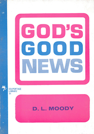 God's Good News / New edition - eBook  -     By: D.L. Moody
