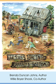 Jesus, Jacinto, and Granny's Bottom: My Walk with God - eBook  -     By: Brenda Duncan Johns