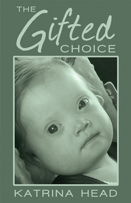 The Gifted Choice - eBook  -     By: Katrina Head