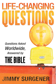 Life-Changing Questions: Questions Asked Worldwide, Answered by the Bible - eBook  -     By: Jimmy Surgener
