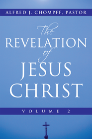 The Revelation of Jesus Christ: Volume 2 - eBook  -     By: Alfred Chompff