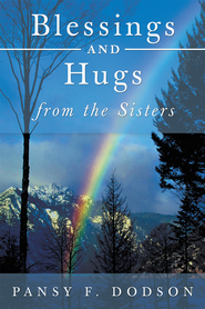 Blessings and Hugs from the Sisters - eBook  -     By: Pansy F. Dodson