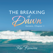 The Breaking of Dawn: Genesis, Chapter 1 - eBook  -     By: Kae Ramirez