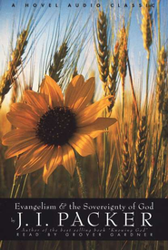 Evangelism and the Divine Sovereignty of God   - Audiobook on CD  -     By: J.I. Packer