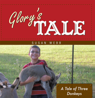 Glory's Tale: A Tale of Three Donkeys - eBook  -     By: Susan Webb