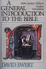 A General Introduction to the Bible: From Ancient Tablets to Modern Translations - eBook  -     By: David Ewert