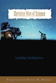 Christian Men of Science: Eleven Men Who Changed the World - eBook  -     By: George Mulfinger, Julia Mulfinger Orozco