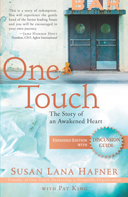 One Touch (Expanded Edition with Discussion Guide): The Story of an Awakened Heart - eBook  -     By: Susan Lana Hafner