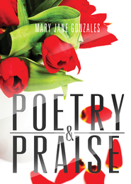 Poetry & Praise - eBook  -     By: Mary Jane Gonzales