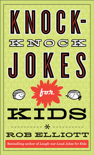 Knock-Knock Jokes for Kids - eBook  -     By: Rob Elliott