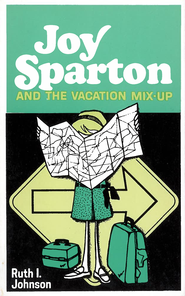 Joy Sparton and the Vacation Mix-Up / New edition - eBook  -     By: Ruth I. Johnson