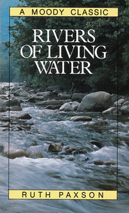 Rivers of Living Water / New edition - eBook  -     By: Ruth Paxson