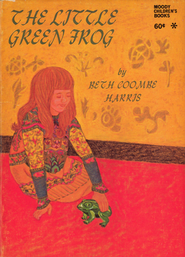 The Little Green Frog / New edition - eBook  -     By: Beth Coombe Harris