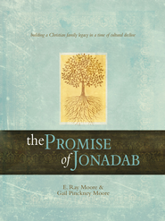 The Promise of Jonadab: Building a Christian Family Legacy in a Time of Cultural Decline - eBook  -     By: Ray Moore, Gail Moore