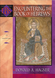 Encountering the Book of Hebrews (Encountering Biblical Studies): An Exposition - eBook  -     By: Donald A. Hagner