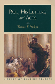 Paul, His Letters, and Acts (Library of Pauline Studies) - eBook  -     By: Thomas E. Phillips