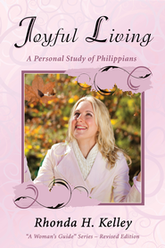 Joyful Living: A Personal Study of Philippians - eBook  -     By: Rhonda H. Kelley