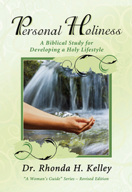 Personal Holiness: A Biblical Study for Developing a Holy Lifestyle - eBook  -     By: Dr. Rhonda H. Kelley