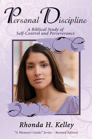 Personal Discipline: A Biblical Study of Self-Control and Perseverance - eBook  -     By: Rhonda H. Kelley