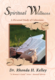 Spiritual Wellness: A Personal Study of Colossians - eBook  -     By: Dr. Rhonda H. Kelley