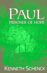 Paul, Prisoner of Hope - eBook  -     By: Kenneth Schenck