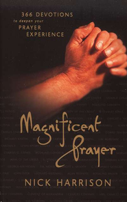 Magnificent Prayer: 366 Devotions to Deepen Your Prayer Experience - eBook  -     By: Nick Harrison