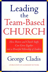 Leading the Team Based Church   -     By: George Cladis