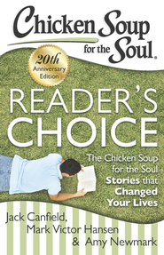 Chicken Soup for the Soul: Reader's Choice 20th Anniversary Edition: The Chicken Soup for the Soul Stories that Changed Your Lives - eBook  -     By: Jack Canfield, Mark Victor Hansen, Amy Newmark
