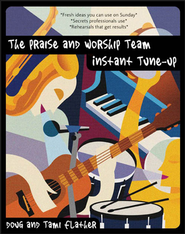 The Praise and Worship Team Instant Tune-Up - eBook  -     By: Doug Flather, Tami Flather
